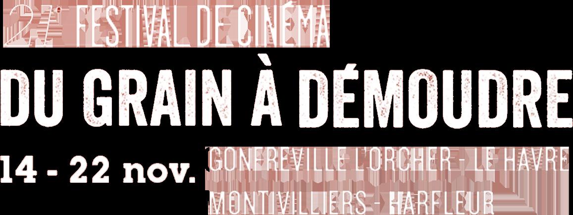 21ème Festival de cinéma Du grain à démoudre